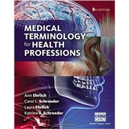 Bundle: Medical Terminology for Health Professions, 8th + MindTap® Medical Terminology, 2 term (12 months) Printed Access Card, 8th by Ehrlich/Schroeder/Ehrlich/ Schroeder, 9781337123099