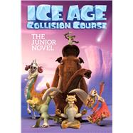Ice Age Collision Course The Junior Novel by Sizzle Press, 9781499803099