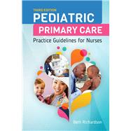 Pediatric Primary Care: Practice Guidelines for Nurses by Richardson, Beth, Ph.D., R.N., 9781284093100