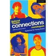 National Theatre Connections Monologues Speeches for Young Actors by Banks, Anthony, 9781472573100
