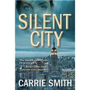 Silent City A Claire Codella Mystery by Smith, Carrie, 9781629533100