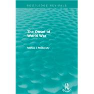 The Onset of World War (Routledge Revivals) by Midlarsky; Manus I., 9781138793101