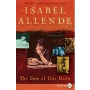 Sum of Our Days : A Memoir by Allende, Isabel, 9780061563102