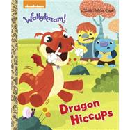 Dragon Hiccups (Wallykazam!) by DEPKEN, KRISTEN L.BURCH, BENJAMIN, 9780553523102