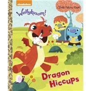 Dragon Hiccups (Wallykazam!) by DEPKEN, KRISTEN L.BURCH, BENJAMIN, 9780553523102