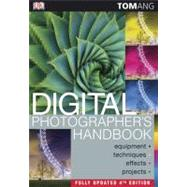 Digital Photographer's Handbook, 4th Edition by Ang, Tom, 9780756643102