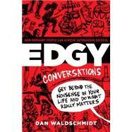 Edgy Conversation: How Ordinary People Can Achieve Outrageous Success by Waldschmidt, Dan, 9780989533102
