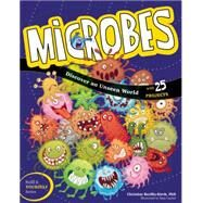 Microbes Discover an Unseen World by Burillo-Kirch, Christine; Casteel, Tom, 9781619303102