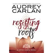 Resisting Roots by Carlan, Audrey, 9781943893102