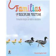 Familias con disciplina positiva by Kubli, Eduardo Aguilar, 9786077803102