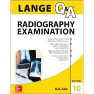 LANGE Q&A Radiography Examination, Tenth Edition by Saia, D.A., 9780071833103