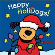 Happy Holidogs! by Heck, Ed, 9780843133103