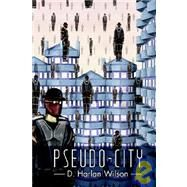 Pseudo-city by Wilson, D. Harlan, 9781933293103