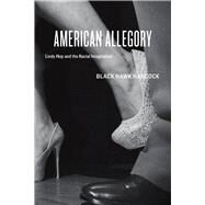 American Allegory : Lindy Hop and the Racial Imagination