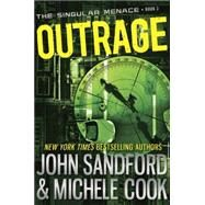 Outrage (The Singular Menace, 2) by SANDFORD, JOHNCOOK, MICHELE, 9780385753104