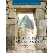 The Ancient Central Andes by Quilter; Jeffrey, 9780415673105