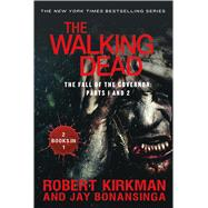 The Walking Dead: The Fall of the Governor: Parts 1 and 2 by Kirkman, Robert; Bonansinga, Jay, 9781250073105