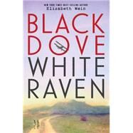Black Dove, White Raven by Wein, Elizabeth, 9781423183105
