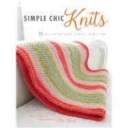 Simpe Chic Knits by Miller, Karen; Ritchie, Susan, 9781782493105