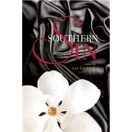 Southern Sin True Stories of the Sultry South and Women Behaving Badly by Gutkind, Lee; Fennelly, Beth Ann; Allison, Dorothy, 9781937163105