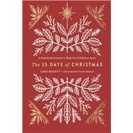 The 25 Days of Christmas by Merritt, James; Gabbert, Connie, 9780736973106