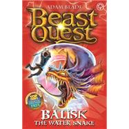 Beast Quest: 43: Balisk the Water Snake by Blade, Adam, 9781408313107