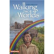 Walking Two Worlds by Bruchac, Joseph; Fadden, David, 9781939053107