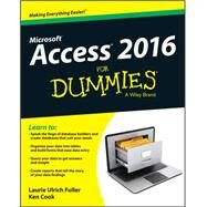 Access 2016 for Dummies by Fuller, Laurie; Cook, Ken, 9781119083108