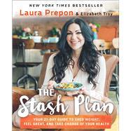The Stash Plan by Prepon, Laura; Troy, Elizabeth, 9781501123108