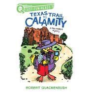 Texas Trail to Calamity A Miss Mallard Mystery by Quackenbush, Robert, 9781534413108