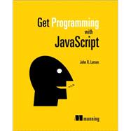 Get Programming With Javascript by Larsen, John, 9781617293108