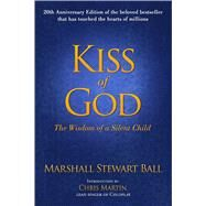 Kiss of God by Ball, Marshall Stewart; Martin, Chris, 9781682613108