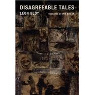 Disagreeable Tales by Bloy, L�on; Butler, Erik, 9781939663108