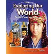 Exploring Our World, Student Edition by Unknown, 9780078803109
