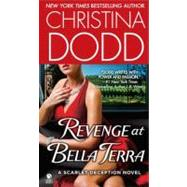 Revenge at Bella Terra : A Scarlet Deception Novel by Dodd, Christina, 9780451413109