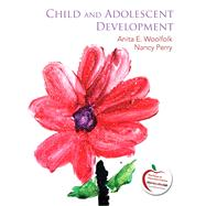 Child and Adolescent Development by Woolfolk, Anita; Perry, Nancy E., 9780137023110