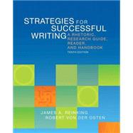 Strategies for Successful Writing A Rhetoric, Research Guide, Reader, and Handbook by Reinking, James A.; von der Osten, Robert A., 9780205883110
