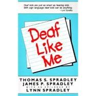 Deaf Like Me by Spradley, Thomas S., 9780930323110