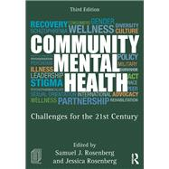 Community Mental Health: Challenges for the 21st Century by Rosenberg; Samuel, 9781138913110