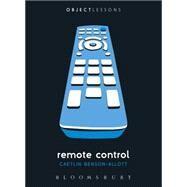 Remote Control by Benson-Allott, Caetlin; Schaberg, Christopher; Bogost, Ian, 9781623563110