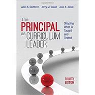 The Principal As Curriculum Leader by Glatthorn, Allan A.; Jailall, Jerry M.; Jailall, Julie K., 9781483353111