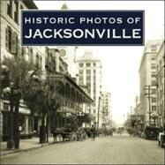 Historic Photos of Jacksonville by Williams, Carolyn, 9781596523111