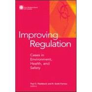 Improving Regulation by Fischbeck, Paul S.; Farrow, R. Scott, 9781891853111