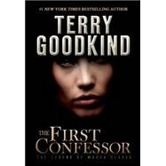 The First Confessor The Legend of Magda Searus by Goodkind, Terry, 9780765383112