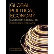 Global Political Economy Evolution and Dynamics by O'Brien, Robert; Williams, Marc, 9781137523112