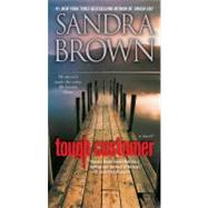 Tough Customer; A Novel by Sandra Brown, 9781416563112