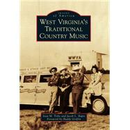 West Virginia's Traditional Country Music by Tribe, Ivan M.; Bapst, Jacob L.; Griffin, Buddy, 9781467123112