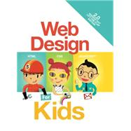 Web Design for Kids by Vanden-heuvel, John C., Sr.; Turdera, Cristian, 9781499803112
