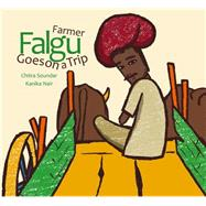 Farmer Falgu Goes on a Trip by Soundar, Chitra; Nair, Kanika, 9788181903112