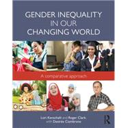 Gender Inequality in Our Changing World: A Comparative Approach by Kenschaft; Lori, 9780415733113